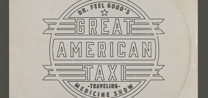 Great American Taxi - Dr. Feel Good's Traveling Medicine Show