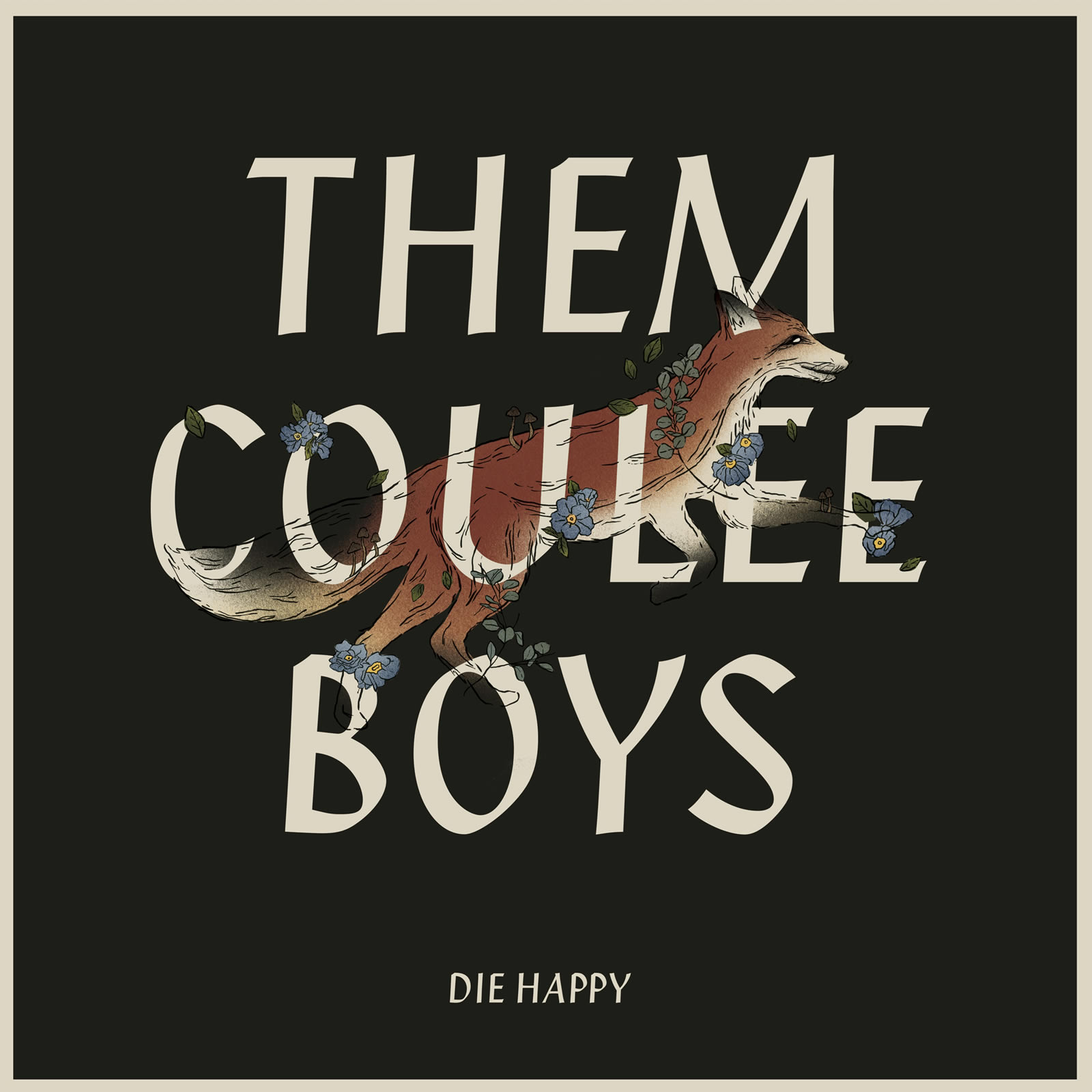 Them Coulee Boys - Die Happy