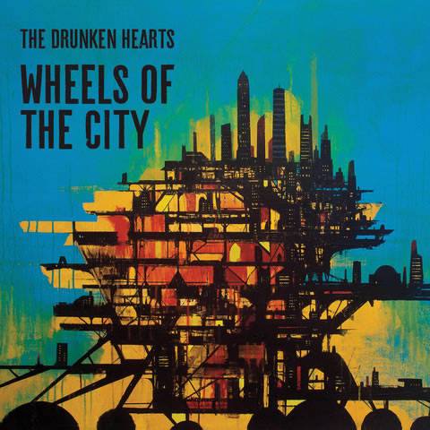 The Drunken Hearts-Wheels Of The City