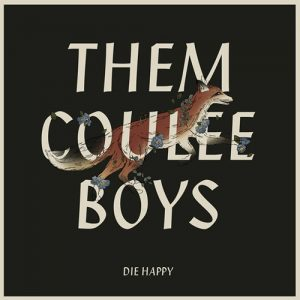 Them Coulee Boys - Die Happy album cover 500px