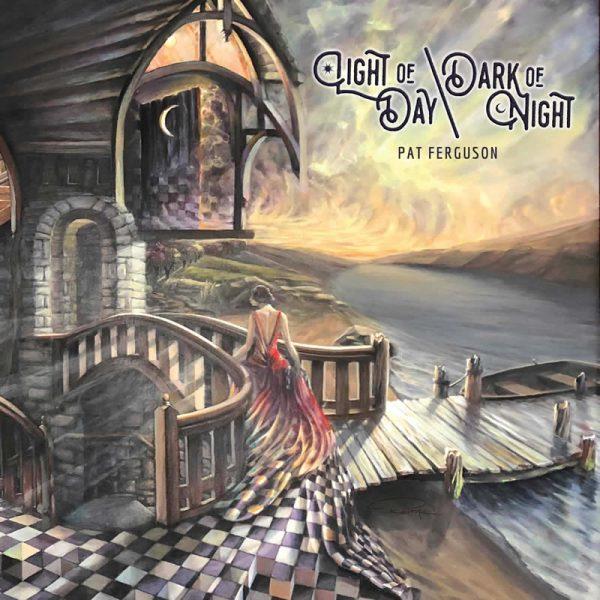 Pat Ferguson - Light Of Day/Dark Of Night
