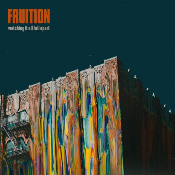 Fruition - Watching It All Fall Apart